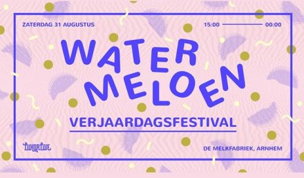 Watermeloen Verjaardagsfestival Arnhem
